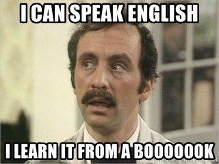 i-can-speak-english-i-learn-it-from-a-booooook.jpg.2d32e7dd60ffef6f2a9c47a8a8fe07c4.jpg